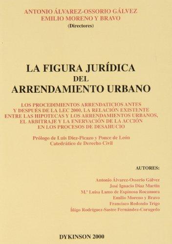 LA FIGURA JURÍDICA DEL ARRENDAMIENTO URBANO. Los: ALVAREZ-OSSORIO GÁLVEZ, A.;MORENO