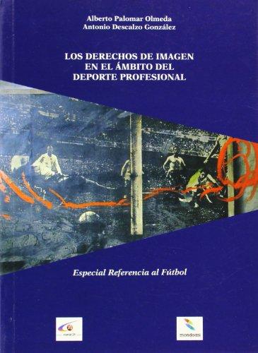 9788481557510: Los derechos de la imagen en el ámbito del deporte profesional: Especial referencia al fútbol