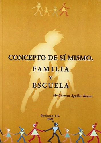 9788481557664: Concepto de si mismo - familia y escuela