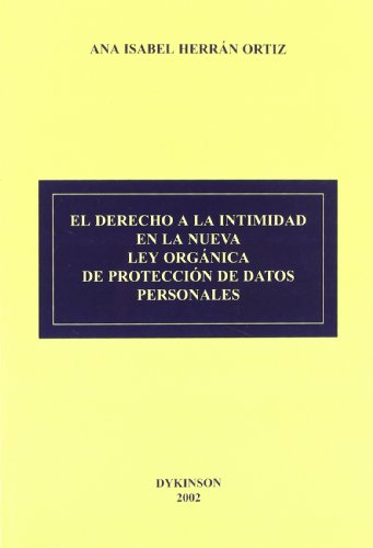 9788481558692: El Derecho A La Intimidad En La Nueva Lopd (Spanish Edition)