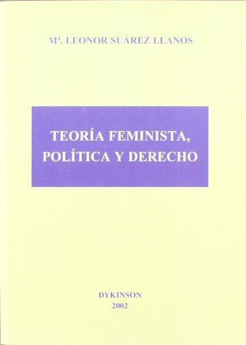 9788481558791: Teoría feminista, política y derecho