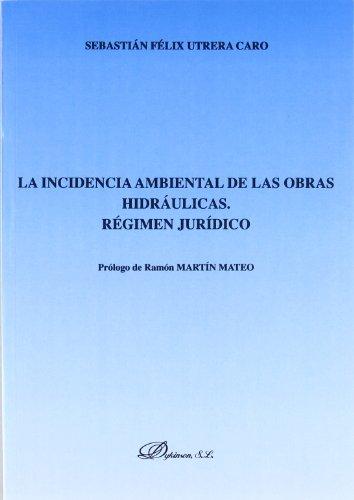 9788481559132: La Incidencia Ambiental De Las Obras Hidráulicas. (Spanish Edition)
