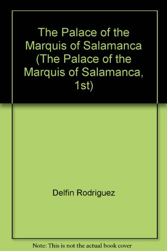 The Palace of the Marquis of Salamanca (The Palace of the Marquis of Salamanca, 1st): Delfin ...