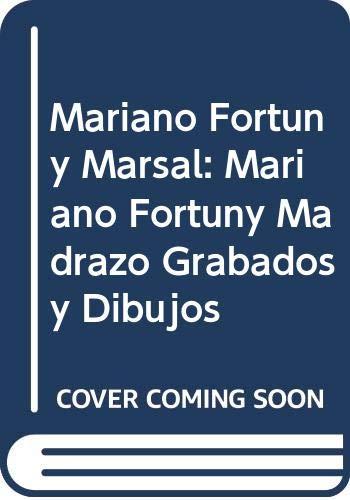 Mariano Fortuny Marsal: Mariano Fortuny Madrazo Grabados: R. Vives i