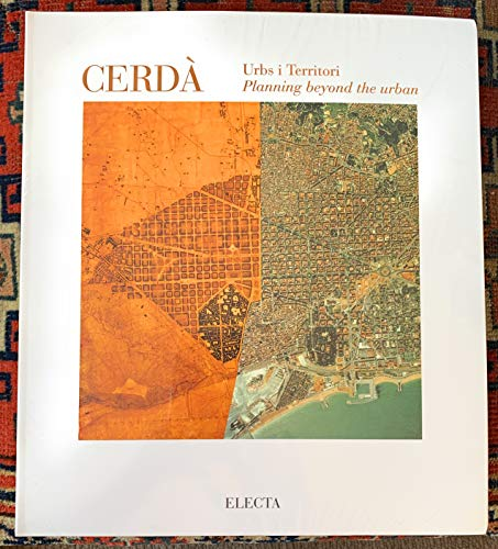 9788481561111: Cerdà, urbs i territori: Planning beyond the urban : a catalogue of the exhibition Mostra Cerdà, urbs i territori, held September 1994-through January 1995, Barcelona