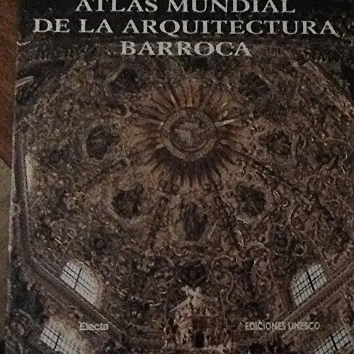 9788481563047: Atlas Mundial De La Arquitectura Barroca