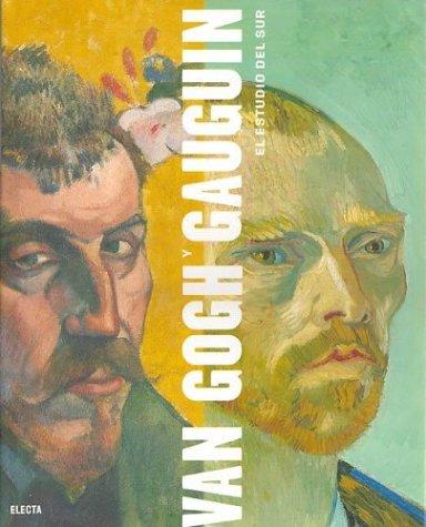 Van Gogh y Gauguin (Spanish Edition) (8481563277) by Douglas W. Druick; Peter Kort Zegers