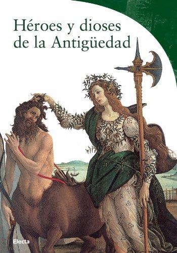 9788481563382: Heroes y dioses de la antiguedad (Guias Artisticas (electa))