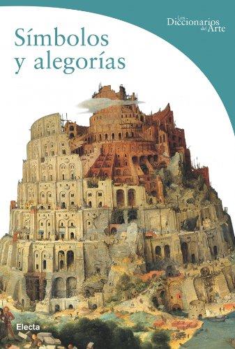 9788481563474: Símbolos y alegorías (DICCIONARIOS DEL ARTE)