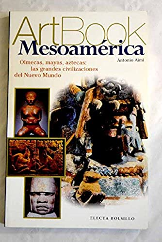 9788481563559: Mesoamerica: Olmecas, Mayas, Aztecas (Art Book) (Spanish Edition)