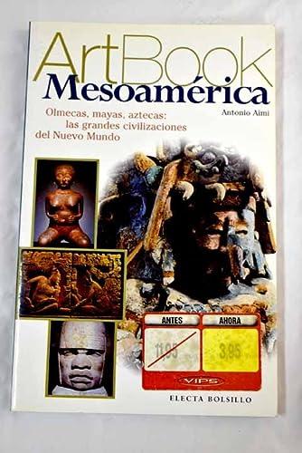 Mesoamerica: Olmecas, Mayas, Aztecas (Art Book) (Spanish: Aimi, Antonio