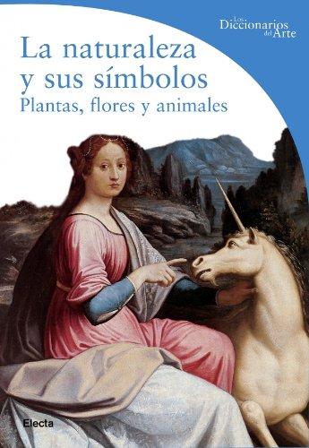 9788481563597: Naturaleza y sus simbolos, la (Diccionarios Del Arte)
