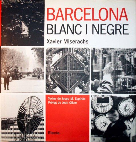 9788481563627: Barcelona En Blanc I Negre / Black and White (Elect.arte) (Catalan Edition)