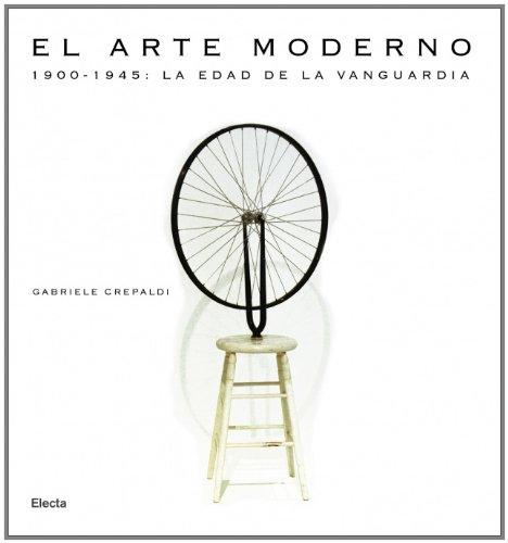 9788481564136: Arte moderno, el - 1900-1945 la edad de la vanguardia (Arte (electa))