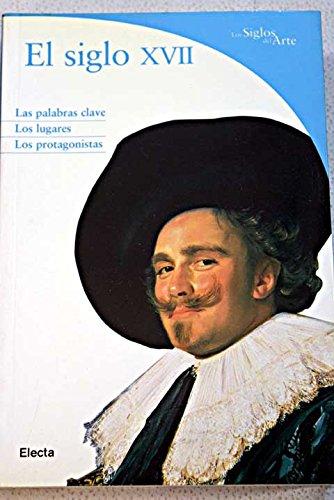 9788481564204: Siglo XVII, el (Los Siglos Del Arte)