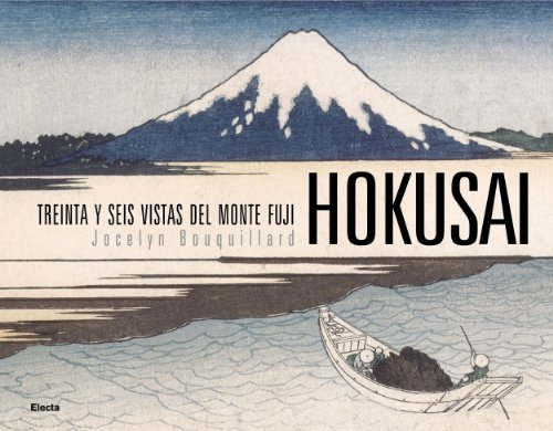 9788481564303: Hokusai - treinta y seis vistas del monte fuji (Arte (electa))