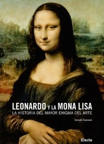 9788481564327: Leonardo y la mona lisa - la historia del mayor enigma del arte (Arte (electa))