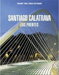 9788481564334: Santiago Calatrava: Los puentes / The Bridges (Spanish Edition)