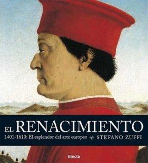 9788481564518: El Renacimiento / The Renaissance: 1401-1610: El esplendor del arte europeo / 1401-1610: The Splendor of European Art (Spanish Edition)