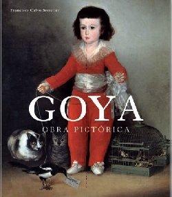 Goya: Obra pictorica/ Pictorical Works (Spanish Edition): Serraller, Francisco Calvo