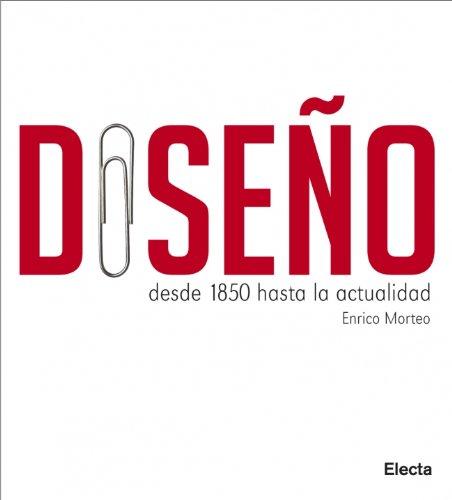9788481564693: Diseño: Desde 1850 hasta la actualidad (ELECTA ARTE)