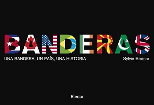 9788481564754: Banderas: Una bandera, un país, una historia (ELECTA ARTE)