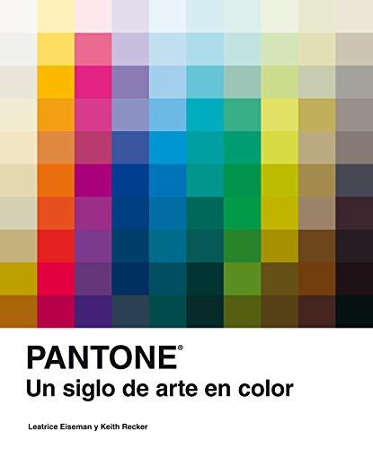 9788481564860: Pantone: Un siglo de arte en color (ELECTA ARTE)