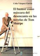 9788481580945: El humor como máscara de desencanto en las novelas de Tom Sharpe (Monografías da Universidade de Vigo.Humanidades e Ciencias Xurídico-Sociais)