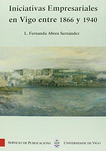 9788481582208: Iniciativas empresariales en Vigo entre 1866 y 1940 (Monografías da Universidade de Vigo.Humanidades e Ciencias Xurídico-Sociais)