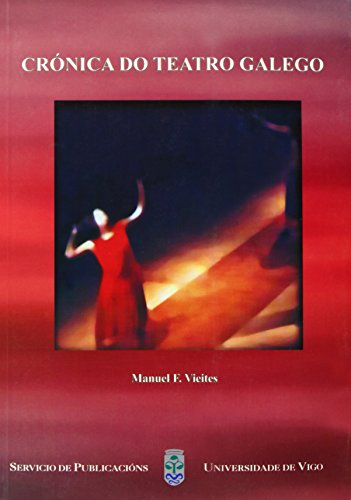 9788481582499: Crónica do teatro galego (Monografías da Universidade de Vigo.Humanidades e Ciencias Xurídico-Sociais)