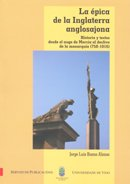 9788481583489: La épica de la Inglaterra anglosajona: historia y textos desde el auge de Mercia al declive de la monarquía (750-1016)