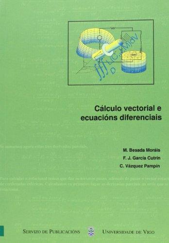 9788481584059: Cálculo vectorial e ecuacións diferenciais (Manuais da Universidade de Vigo)