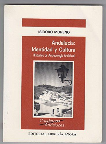 9788481601008: Andalucía, identidad y cultura: Estudios de antropología andaluza (Cuadernos andaluces) (Spanish Edition)