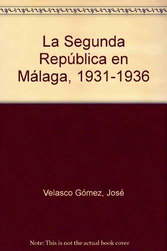 9788481601084: La Segunda República en Málaga, 1931-1936