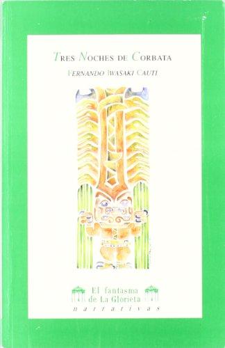 9788481630053: Tres noches de corbata y otras noches (El fantasma de la glorieta) (Spanish Edition)