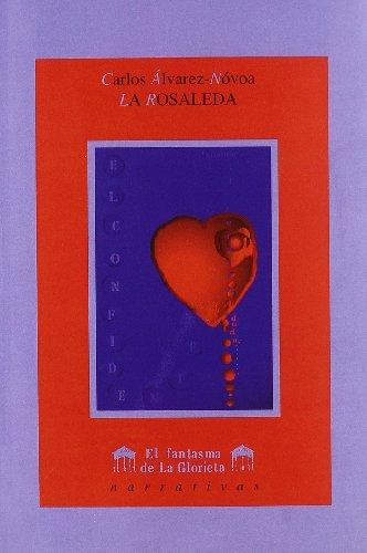 La rosaleda: relatos: Álvarez-Nóvoa, Carlos