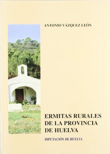 9788481631203: Ermitas rurales de la provincia de Huelva