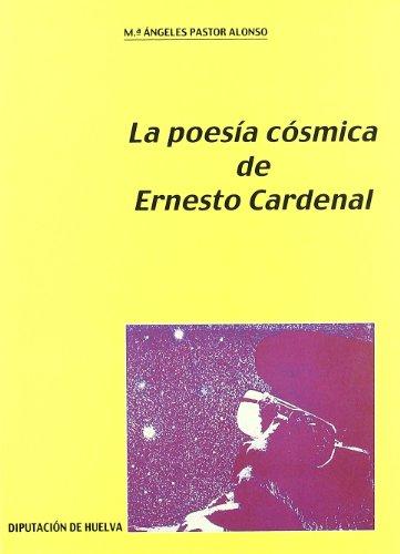 POESÍA CÓSMICA DE ERNESTO CARDENAL, LA: PASTOR ALONSO, Mª