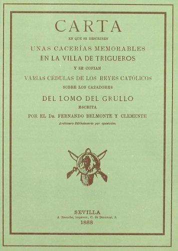 9788481631890: Carta en que Se Describen Unas Cacerias Memorables en la Villa de Trigueros y Secopian Varias Cedulas de Los Reyes Catolicos