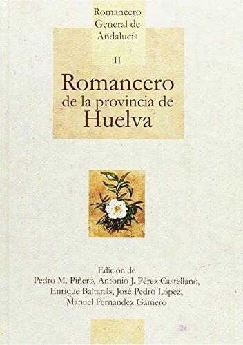 9788481633603: Romancero general de Andalucía. Romancero de la provincia de Huelva