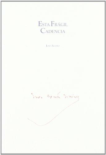 9788481634464: Esta Fragil Cadencia