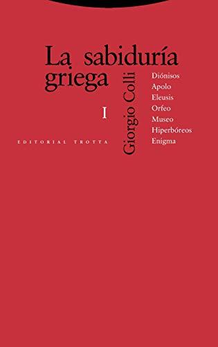 9788481640342: La sabiduría griega I: Diónisos, Apolo, Eleusis, Orfeo, Museo, Hiperbóreos, Enigma (Estructuras y Procesos. Filosofía)