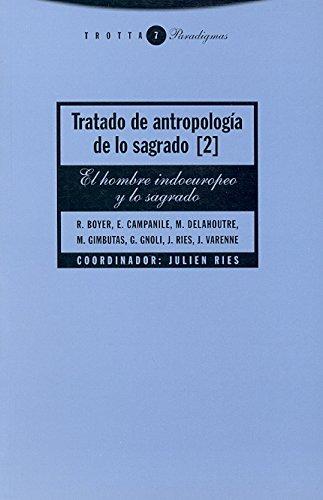 9788481640496: Tratado de antropología de lo sagrado II: El hombre indoeuropeo y lo sagrado (Paradigmas)