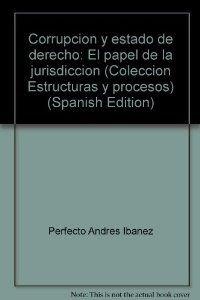 9788481640953: Corrupción y estado de derecho: El papel de la jurisdicción (Colección Estructuras y procesos) (Spanish Edition)