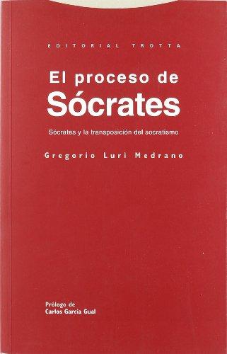 9788481642087: El proceso de Sócrates: Sócrates y la transposición del socratismo (Estructuras y Procesos. Filosofía)