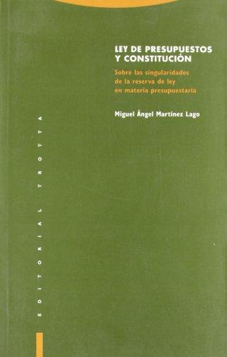 9788481642193: Ley de Presupuestos y Constitucion: Sobre las Singularidades de la Reserva de Ley en Materia Presupuestaria (Spanish Edition)