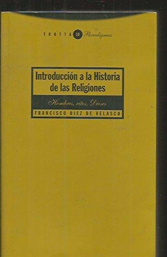 9788481642322: Introducción A La Historia De Las Religiones . Hombres, Ritos, Dioses