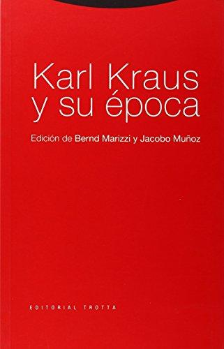 9788481642704: Karl Kraus y Su Epoca (Spanish Edition)