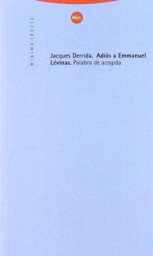 Adios a Emmanuel Levinas Palabra de Acogida: Derrida, Jacques