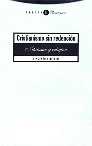 9788481642872: Cristianismo Sin Redencion